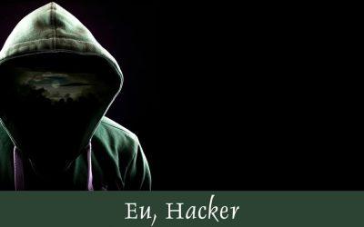 Eu, Hacker